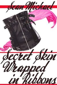 Book Cover: Secret Skin Wrapped in Ribbons