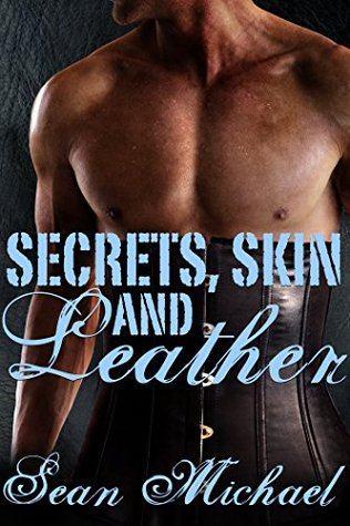 Book Cover: Secrets, Skin, and Leather